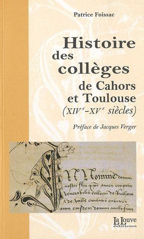 Histoire des collèges de Cahors et Toulouse (XIV - XV siècle)