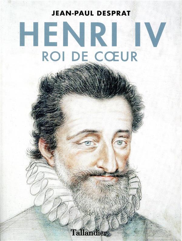 Henri IV, roi de coeur