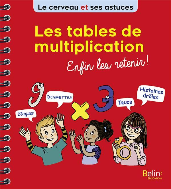 Les tables de multiplication, enfin les retenir !