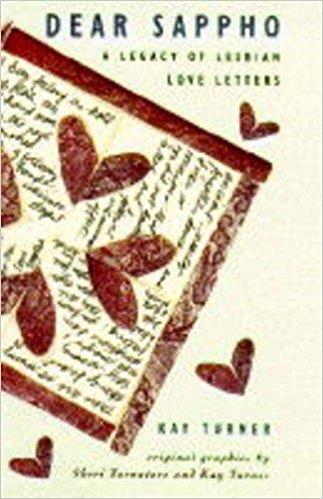 Dear Sappho ; a legacy of lesbian love letters