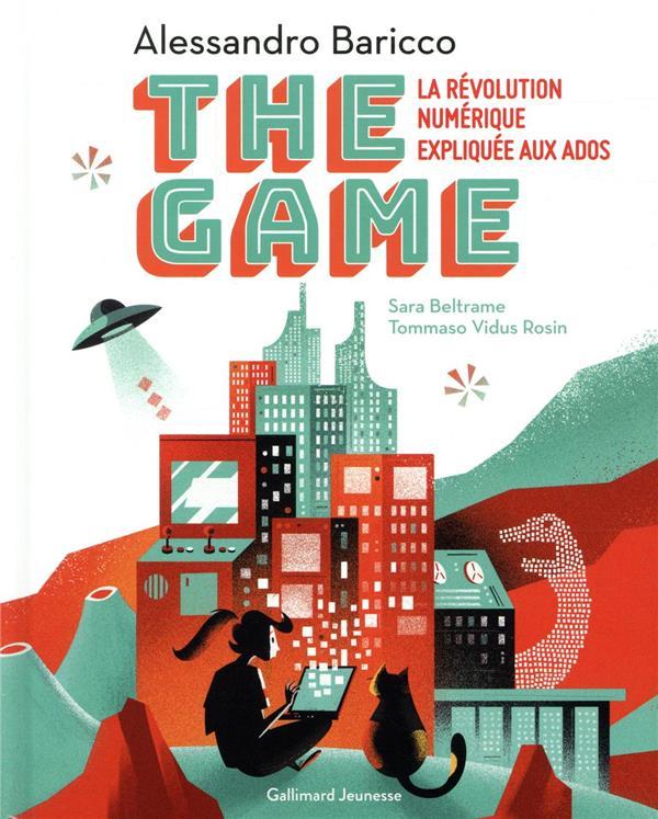 The game ; la révolution numérique expliquée aux ados