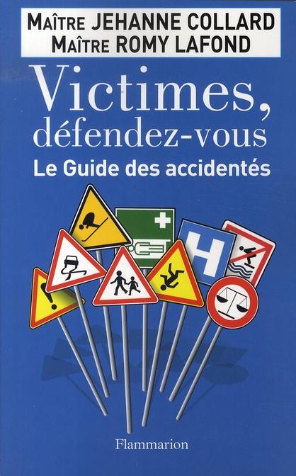victimes, défendez-vous ; le guide des accidentés
