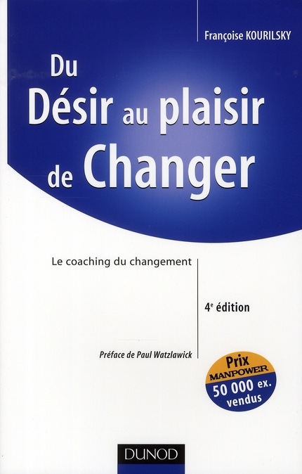 Du Desir Au Plaisir De Changer ; Le Coaching Du Changement (4e Edition)
