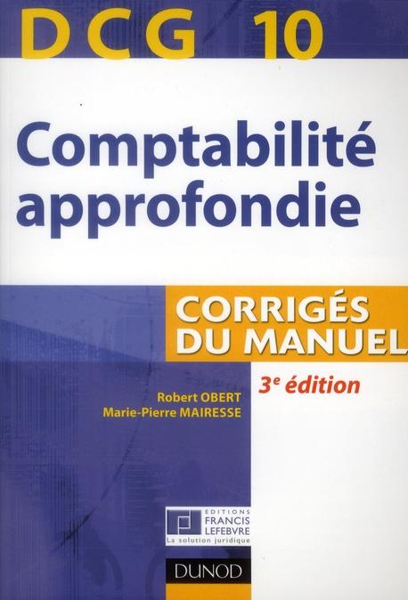 Dcg 10 ; Comptabilite Approfondie ; Corriges Du Manuel (3e Edition)