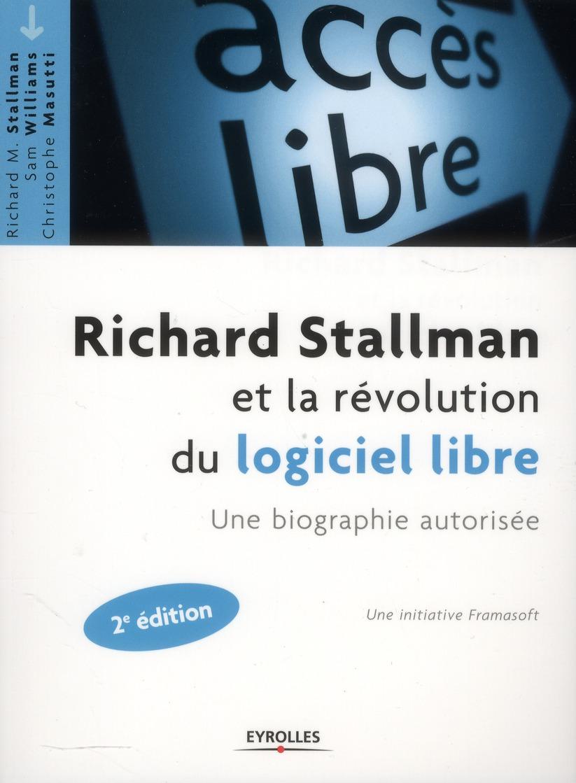 Richard Stallman et la révolution du logiciel libre ; une biographie autorisée