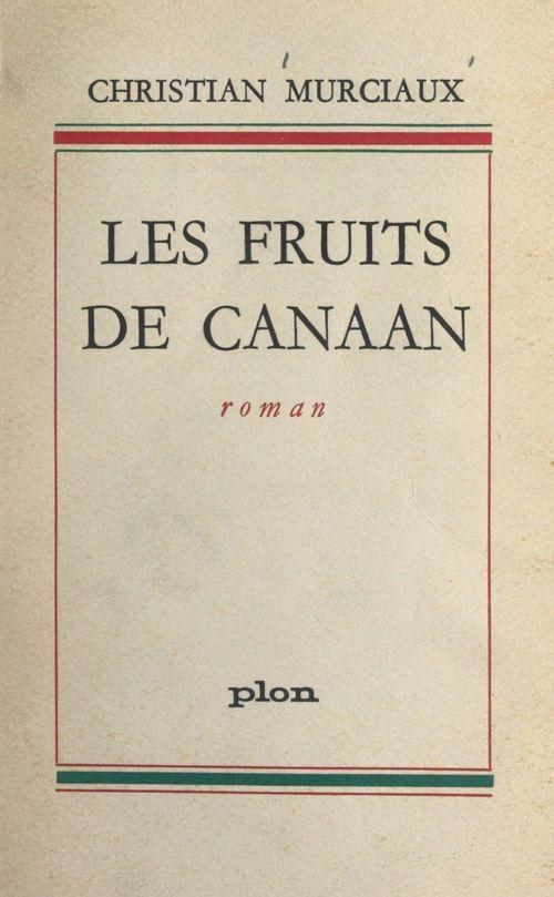 Les fruits de Canaan  - Christian Murciaux