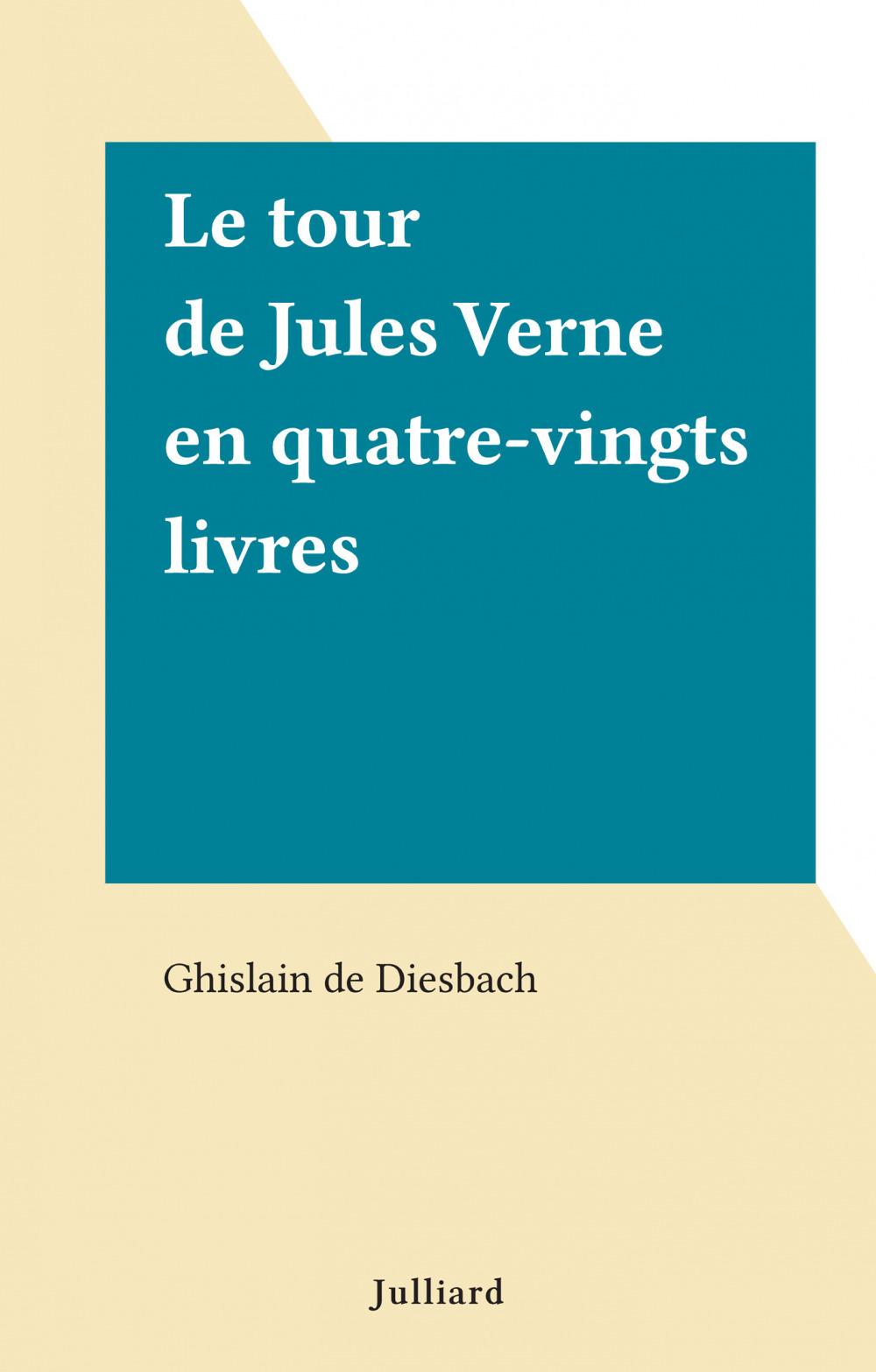Le tour de Jules Verne en quatre-vingts livres