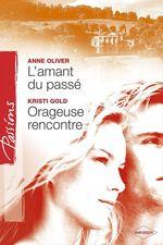 Vente EBooks : L'amant du passé - Orageuse rencontre (Harlequin Passions)  - Kristi Gold - Anne Oliver