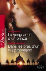 Vente Livre Numérique : La vengeance d'un prince - Dans les bras d'un Westmoreland (Harlequin Passions)  - Olivia Gates - Brenda Jackson