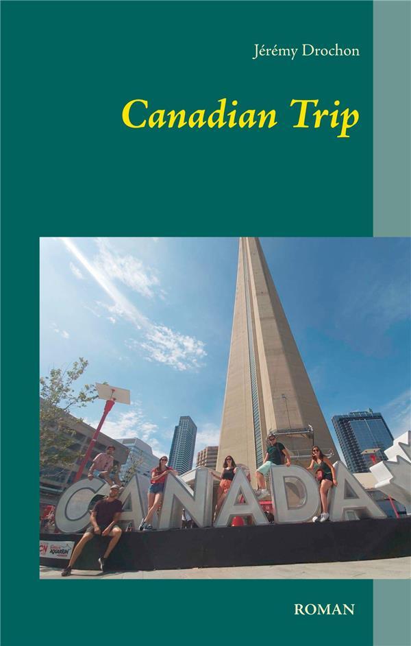 Canadian trip ; le voyage d'une vie