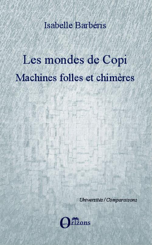 Les mondes de copi ; machines folles et chimères