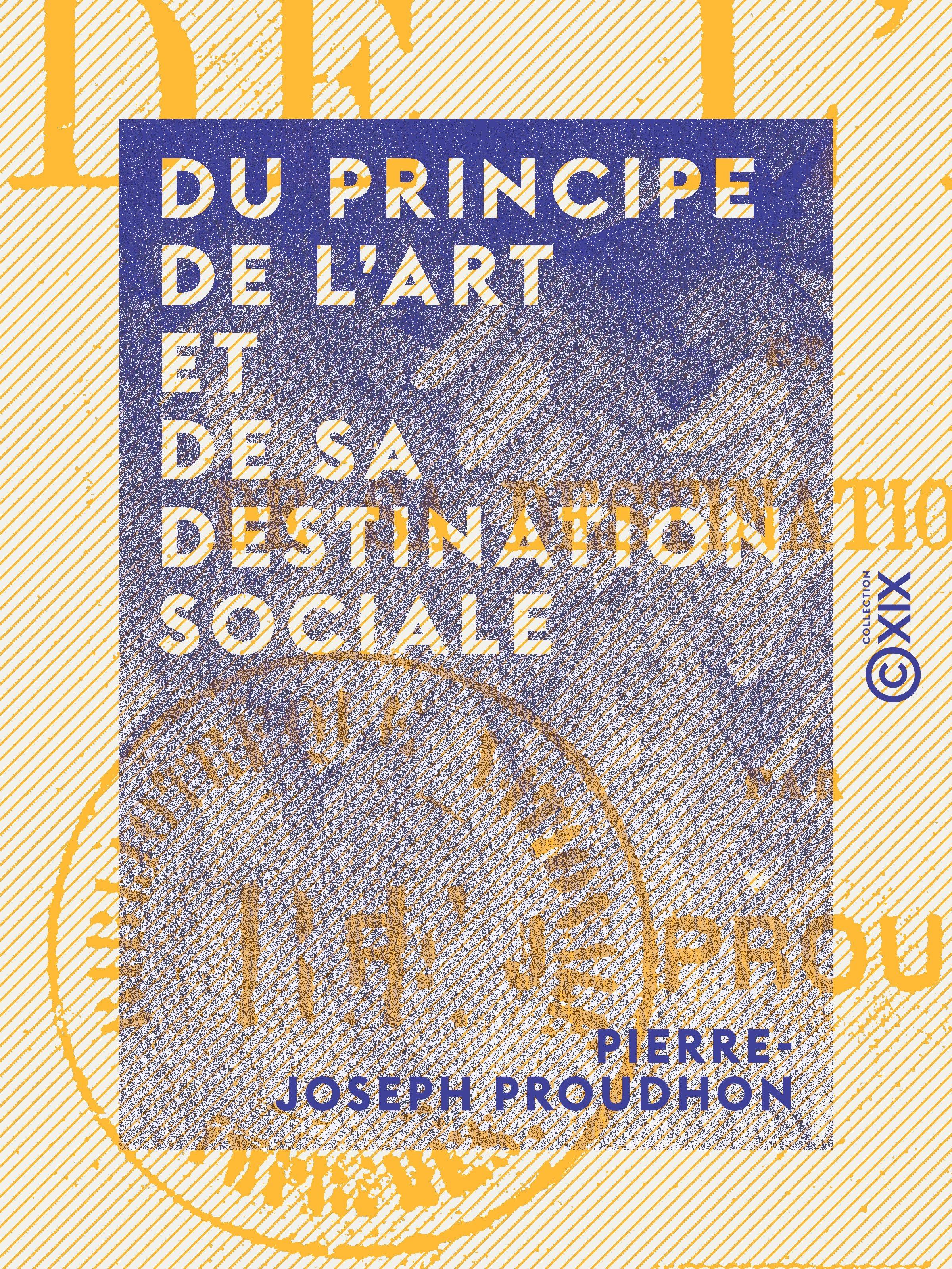 Vente EBooks : Du principe de l'art et de sa destination sociale  - Pierre-Joseph Proudhon