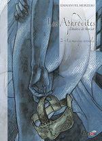 Les Aphrodites - Volume 2 : Le masque aveugle  - Andréa de Nerciat - Emmanuel Murzeau