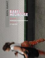 Babel heureuse N.1 ; mars 2017 ; revue poétique hypermédiatique  - Collectif Babel Heureuse - François Rannou - Elena Truuts - Frédérick Martin-Kojevnikov - Victor Martinez - Nathalie Brillant - Ewa Sonnenb - Adèle Nègre