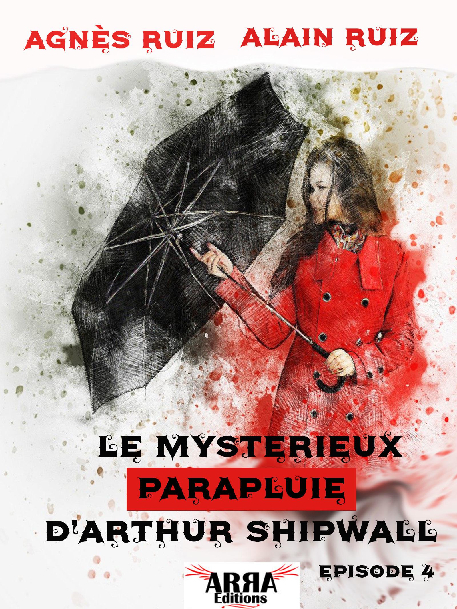 Le mystérieux parapluie d'Arthur Shipwall, épisode 4 (Arthur Shipwall)