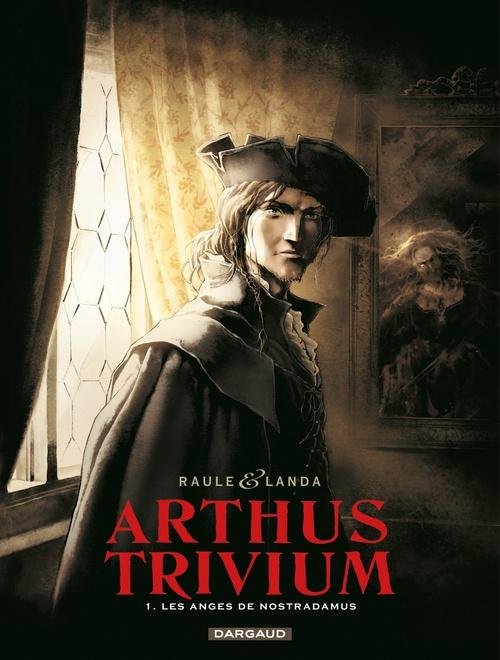 Arthus Trivium T.1 ; les anges de Nostradamus