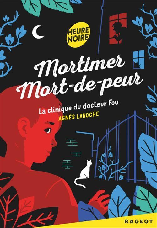 Mortimer mort-de-peur ; la clinique du docteur fou