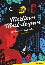 Vente Livre Numérique : Mortimer Mort-de-peur : La clinique du docteur fou  - Agnès Laroche