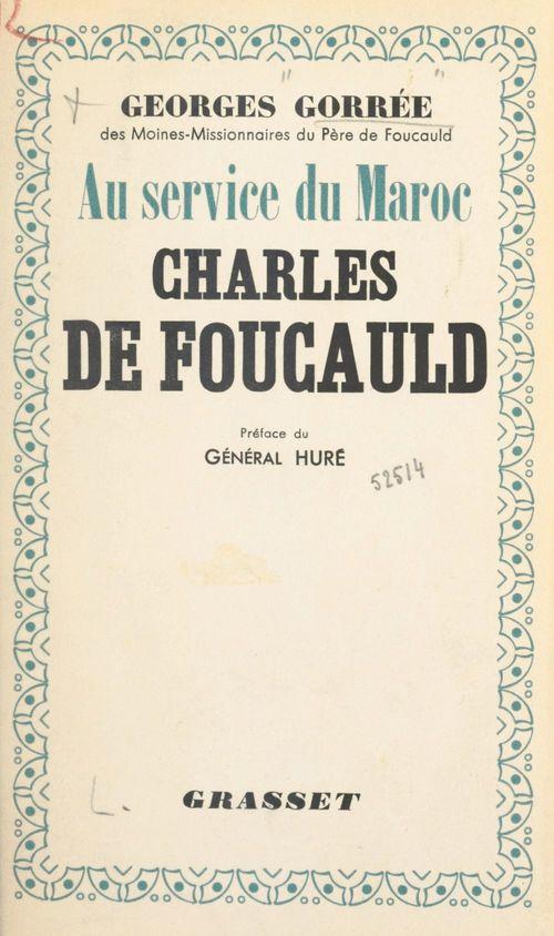 Au service du Maroc, Charles de Foucauld  - Georges Gorrée
