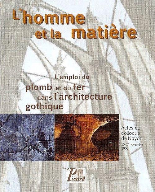 L'homme et la matière ; l'emploi du plomb et du fer dans l'architecture gothique