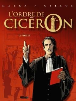 L'ordre de Cicèron t.1 ; le procès