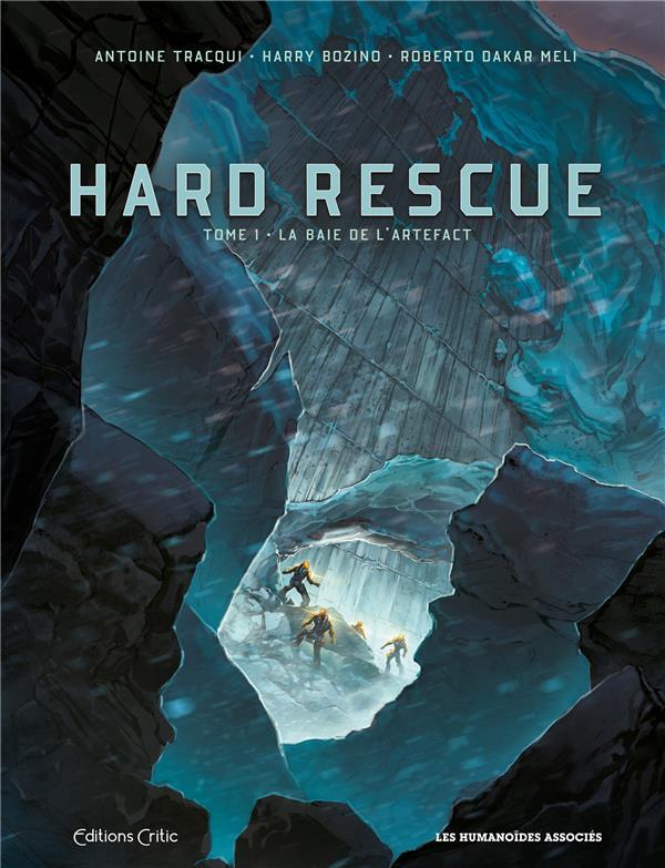 Hard rescue t.1 ; la baie de l'artefact