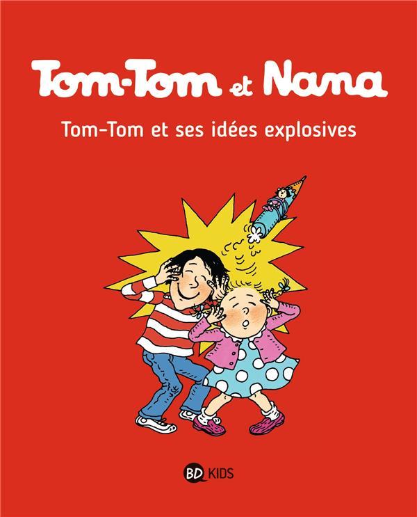 TOM-TOM ET NANA T.2  -  TOM-TOM ET SES IDEES EXPLOSIVES Despr