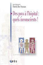 Vente EBooks : Des psys à l'hôpital : quels inconscients !  - Patrick Ben Soussan