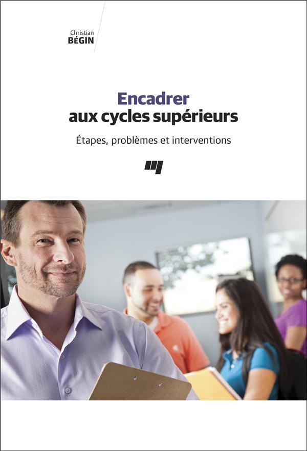 Encadrer aux cycles supérieurs ; étapes, problèmes et interventions