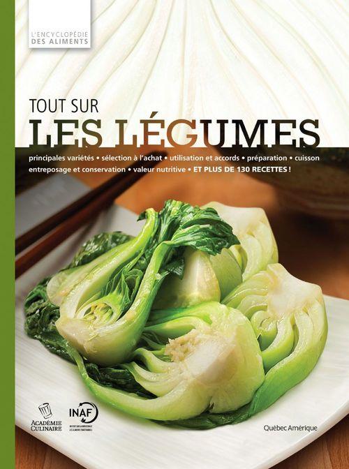 Tout sur les légumes ; l'encyclopédie des aliments
