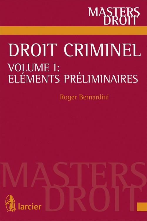 Droit criminel t.1 ; éléments préliminaires