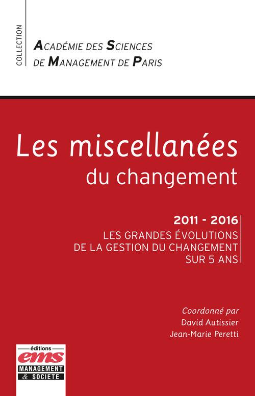 Les miscellanées du changement ; 2011-2016, les grandes évolutions de la gestion du changement sur 5 ans