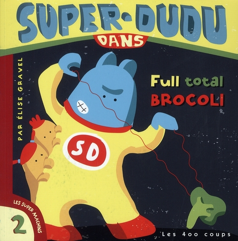 Super-Dudu dans full total brocoli