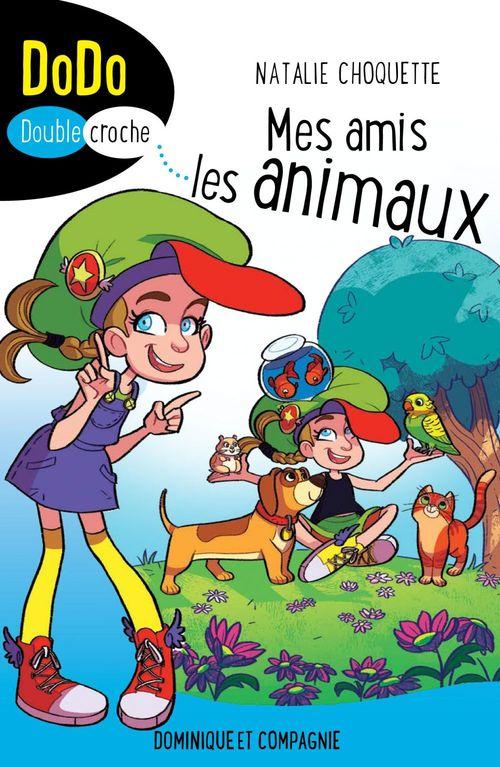 Mes amis les animaux  - Natalie Choquette