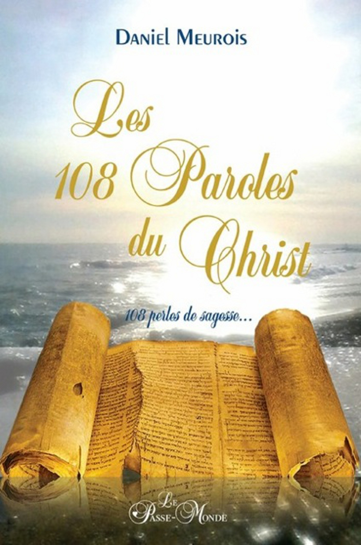 Les 108 paroles du Christ ; 108 perles de sagesse ...