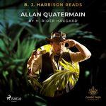 B. J. Harrison Reads Allan Quatermain  - H Rider Haggard