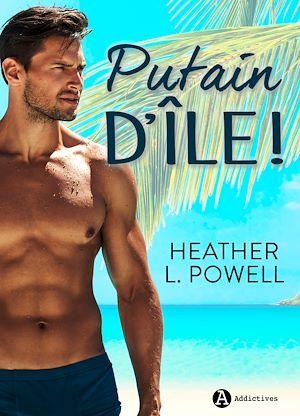 Putain d´île ! - Teaser  - Heather L. Powell