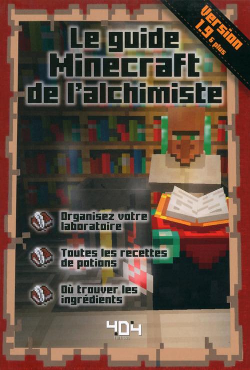 Le guide minecraft de l'alchimiste ; version 1.9