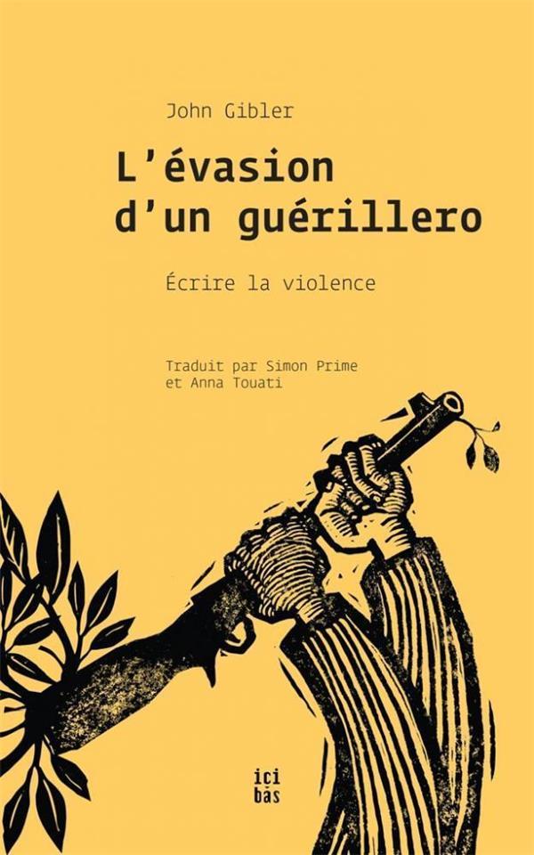 l'évasion d'un guérillero ; écrire la violence