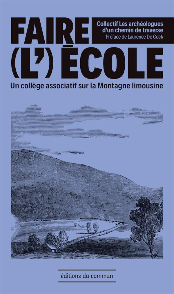 Faire (l')école ; un collège associatif sur la montagne Limousine