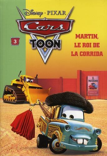 Cars T.3 ; Martin, Le Roi De La Corrida