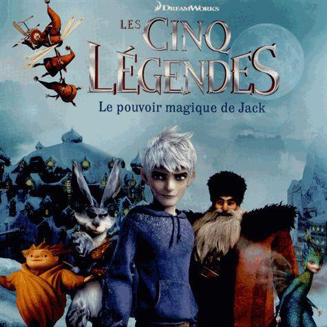 Les cinq légendes ; le pouvoir magique de Jack