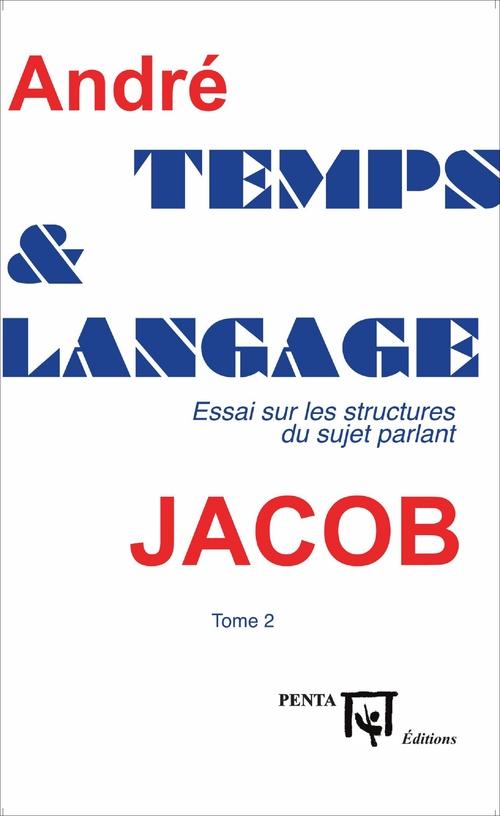Temps et langage t.2 ; essai sur les structures du sujet parlant