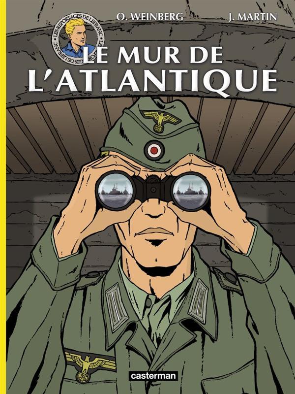 Les reportages de Lefranc ; le mur de l'Atlantique