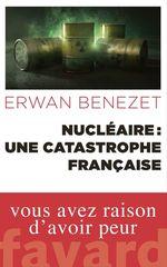 Vente Livre Numérique : Nucléaire : une catastrophe française  - Erwan Benezet