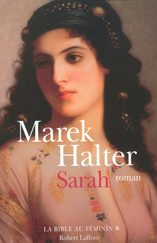 La bible au féminin T.1 ; Sarah