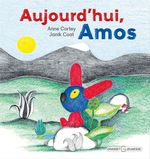 Aujourd'hui, Amos  - Anne Cortey - Janik Coat
