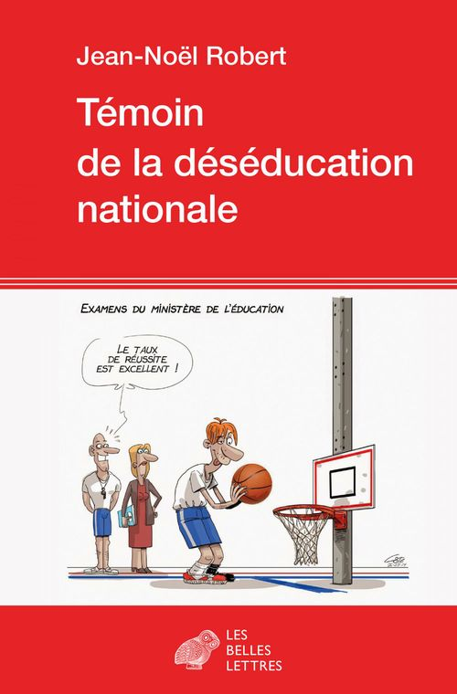 Témoin de la deséducation nationale