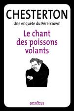 Vente Livre Numérique : Le chant des poissons volants  - Gilbert Keith CHESTERTON