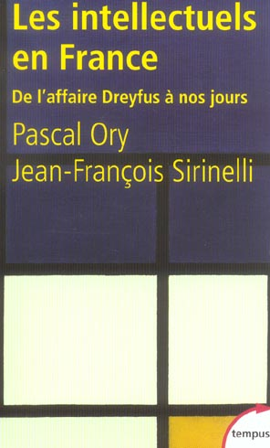 Les intellectuels en france ; de l'affaire dreyfus à nos jours